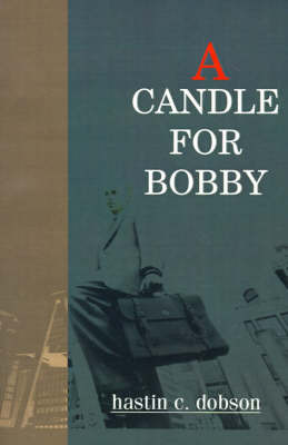 A Candle for Bobby by Hastin C. Dobson image