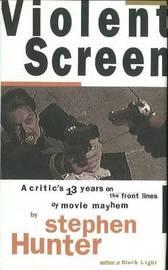 Violent Screen by Stephen Hunter image