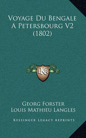 Voyage Du Bengale a Petersbourg V2 (1802) by Georg - Forster