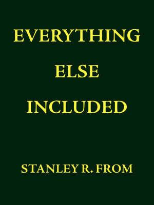 Everything Else Included by Stanley , R. From