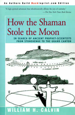 How the Shaman Stole the Moon by William H Calvin