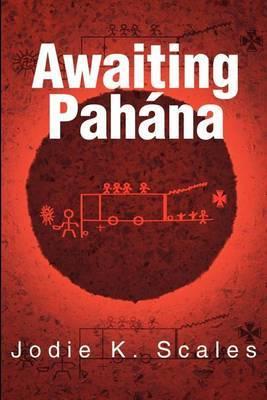 Awaiting Pahana by Jodie K. Scales