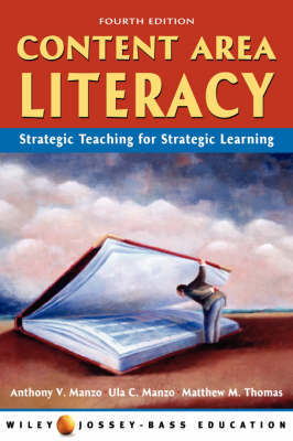 Content Area Literacy: Strategic Thinking for Strategic Learning by Anthony V. Manzo