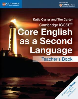 Cambridge IGCSE (R) Core English as a Second Language Teacher's Book by Katia Carter image