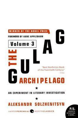 The Gulag Archipelago: v. 3 by Aleksandr Solzhenitsyn