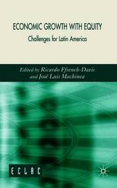 Economic Growth with Equity by Jose Luis Machinea