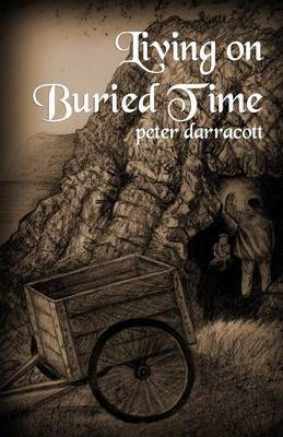 Living on Buried Time by PETER, DARRACOTT