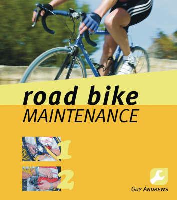 Road Bike Maintenance by Guy Andrews