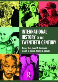 An International History of the Twentieth Century by Antony Best image