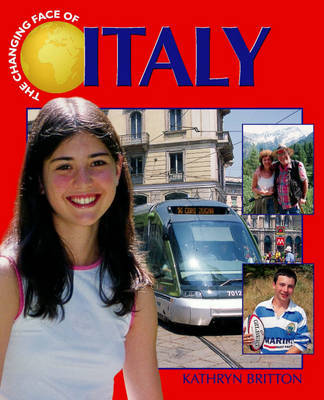 The Changing Face Of: Italy by Kathryn Britton