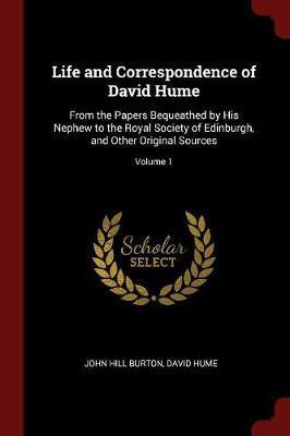 Life and Correspondence of David Hume by John Hill Burton