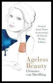 Ageless Beauty by Clemence von Mueffling