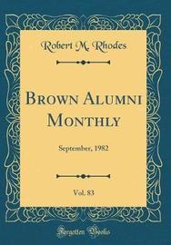 Brown Alumni Monthly, Vol. 83 by Robert M Rhodes image