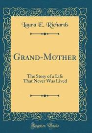 Grand-Mother by Laura E Richards image