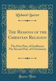 The Reasons of the Christian Religion by Richard Baxter