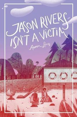 Jason Rivers Isn't a Victim by Aaron Long