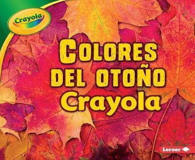 Colores del Oto o Crayola (R) (Crayola (R) Fall Colors) by Mari C Schuh image