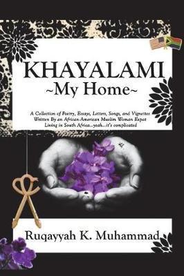 Khayalami by Ruqayyah K Muhammad