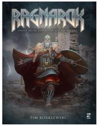 Ragnarok: Heavy Metal RPG - Core Rule-Book by Tim Korklewski