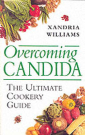 Overcoming Candida: The Ultimate Cookery Guide by Xandria Williams image