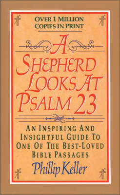 A Shepherd Looks at Psalm 23: An Inspiring and Insightful Guide to One of the Best-loved Bible Passages by W Phillip Keller image