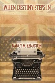 When Destiny Steps In by Nancy M. Kenaston image