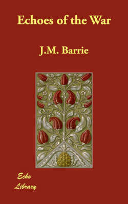 Echoes of the War by J.M.Barrie