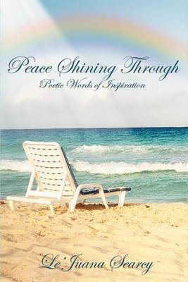 Peace Shining Through: Poetic Words of Inspiration by Le'Juana Searcy image