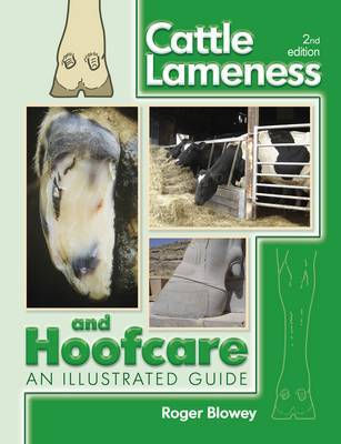 Cattle Lameness and Hoofcare by Roger Blowey