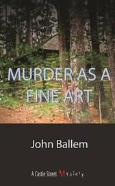 Murder as a Fine Art by John Ballem image