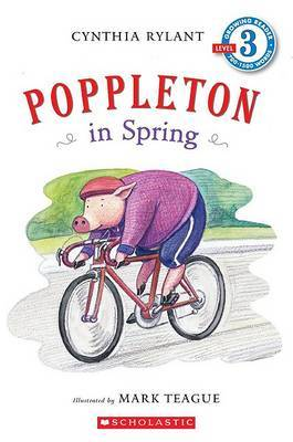 Scholastic Reader Level 3: Poppleton in Spring by Cynthia Rylant