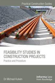 Feasibility Studies in Construction Projects by Michael Kulwin
