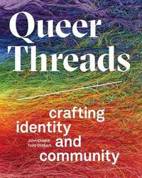 Queer Threads by John Chaich