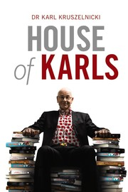 House of Karls by Karl Kruszelnicki