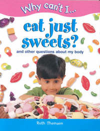 WHY CAN'T I EAT JUST SWEETS image