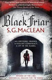 The Black Friar by S. G. MacLean