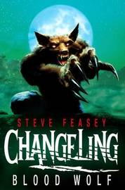 Changeling: Blood Wolf by Steve Feasey image