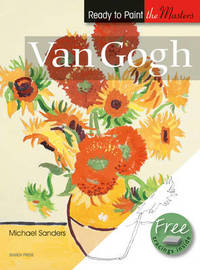 Ready to Paint the Masters: Van Gogh by Michael Sanders image