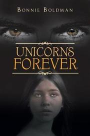 Unicorns Forever by Bonnie Boldman image