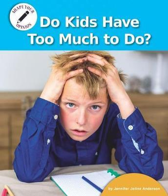 Do Kids Have Too Much to Do? by Jennifer Joline Anderson image