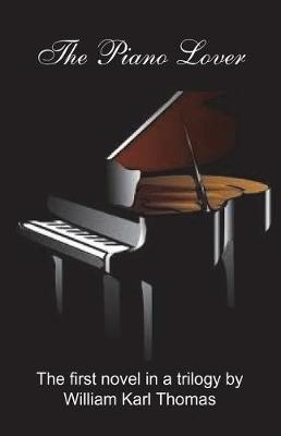 The Piano Lover by William Karl Thomas