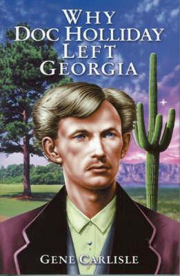 Why Doc Holliday Left Georgia by Gene Carlisle image