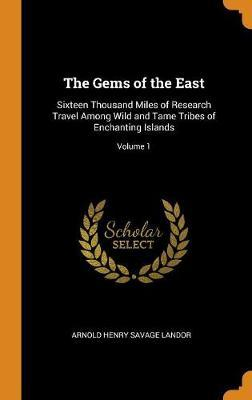 The Gems of the East by Arnold Henry Savage Landor image