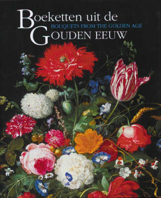 Bouquets from the Golden Age by B. Broos image