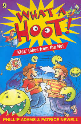 What a Hoot! Kids Jokes from the Net: Kids' Jokes from the Net by Phillip Adams image