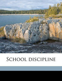 School Discipline by William Chandler Bagley