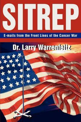 Sitrep: E-Mails from the Front Lines of the Cancer War by Larry Warrenfeltz image