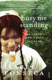 Bury Me Standing by Isabel Fonseca