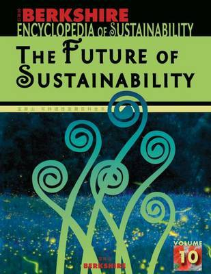 Berkshire Encyclopedia of Sustainability: The Future of Sustainability