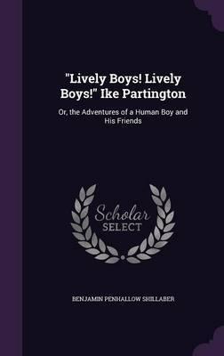 Lively Boys! Lively Boys! Ike Partington by Benjamin Penhallow Shillaber image